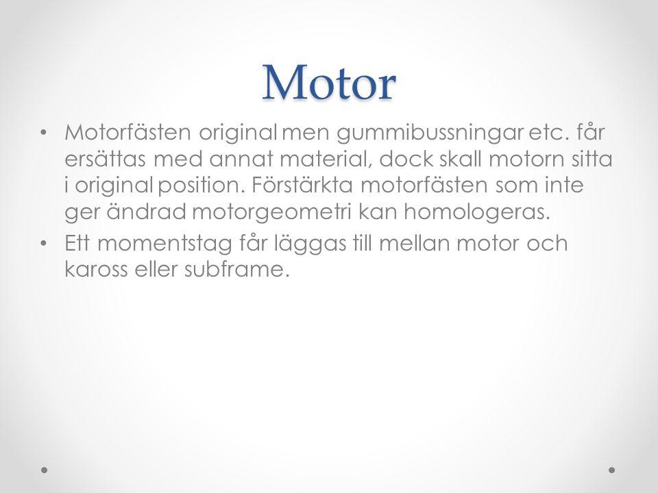 Motor Motorfästen original men gummibussningar etc.