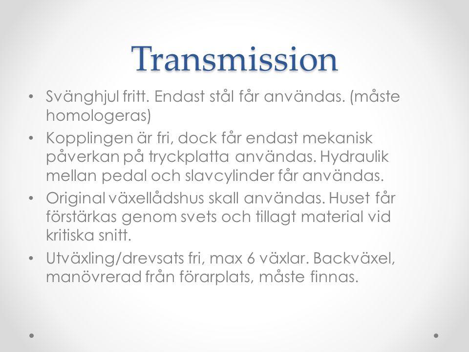 Transmission Svänghjul fritt.Endast stål får användas.