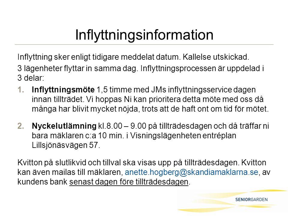 Inflyttningsinformation Inflyttning sker enligt tidigare meddelat datum.