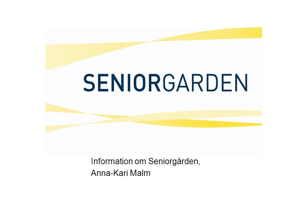 Information om Seniorgården, Anna-Kari Malm
