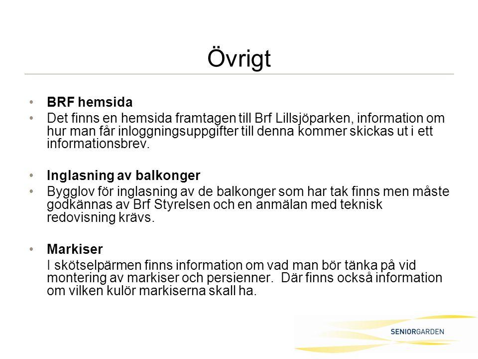 Övrigt BRF hemsida Det finns en hemsida framtagen till Brf Lillsjöparken, information om hur man får inloggningsuppgifter till denna kommer skickas ut i ett informationsbrev.