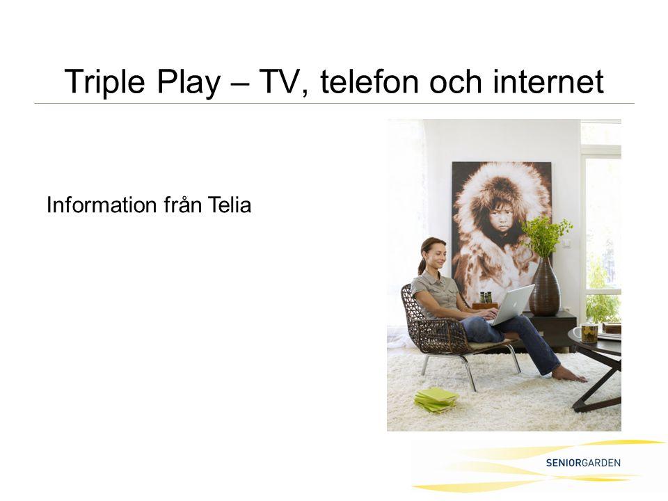 Triple Play – TV, telefon och internet Information från Telia