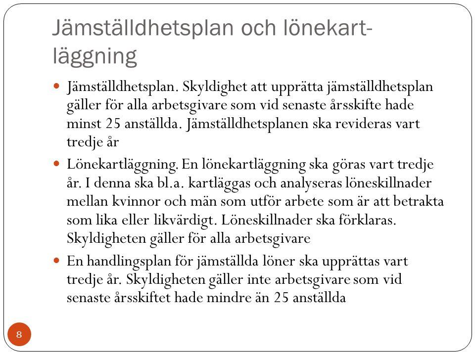 Jämställdhetsplan och lönekart- läggning 8 Jämställdhetsplan.