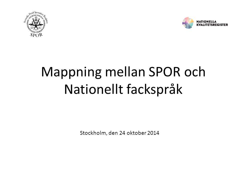 Mappning mellan SPOR och Nationellt fackspråk Stockholm, den 24 oktober 2014
