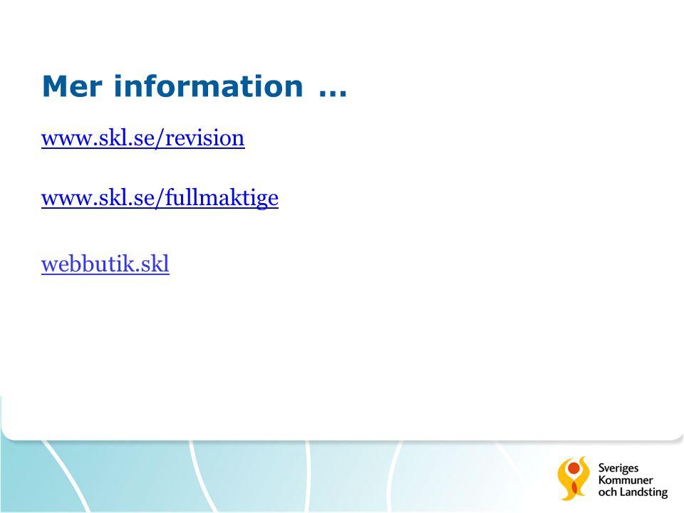 Mer information … www.skl.se/revision www.skl.se/fullmaktige webbutik.skl