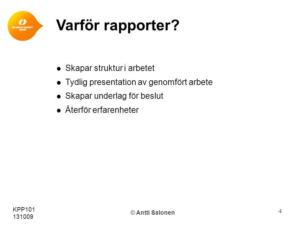 4 KPP101 131009 © Antti Salonen Varför rapporter.