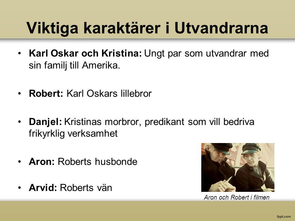 Viktiga karaktärer i Utvandrarna Karl Oskar och Kristina: Ungt par som utvandrar med sin familj till Amerika.