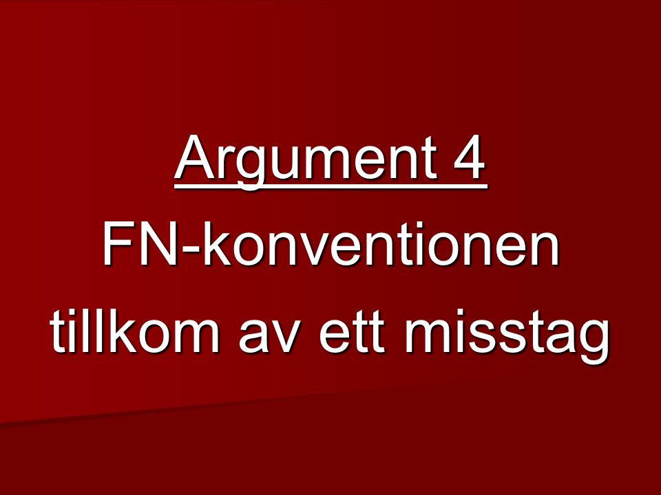 Argument 4 FN-konventionen tillkom av ett misstag