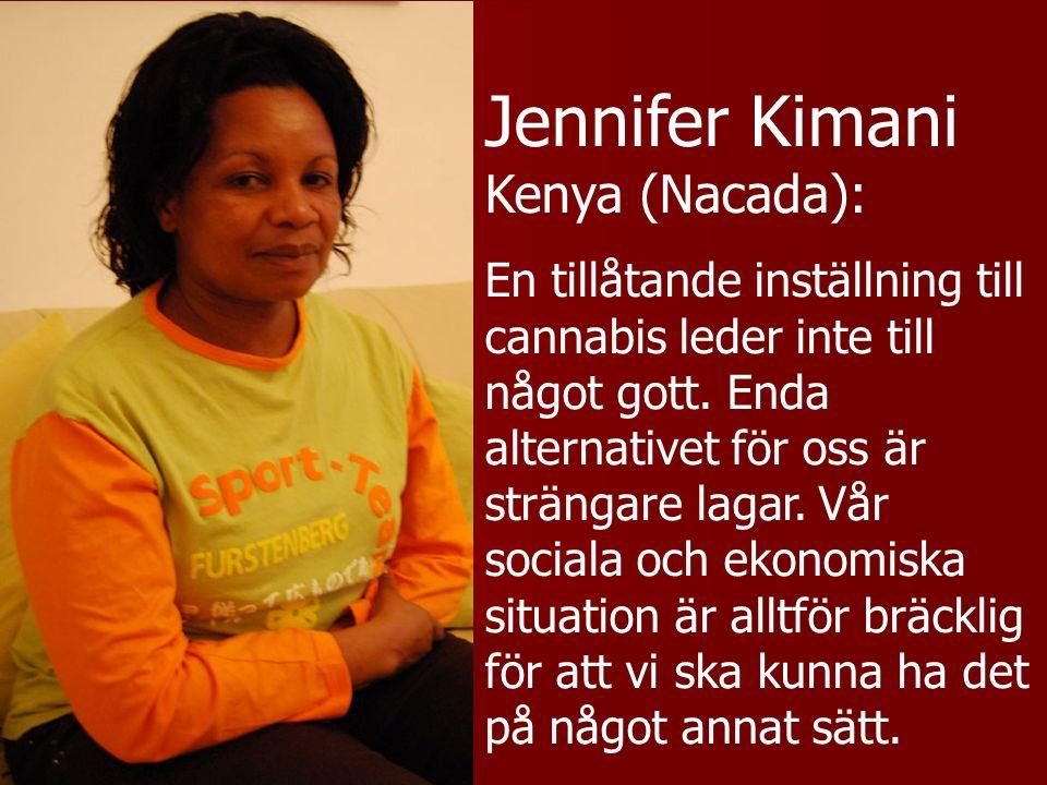Jennifer Kimani Kenya (Nacada): En tillåtande inställning till cannabis leder inte till något gott.