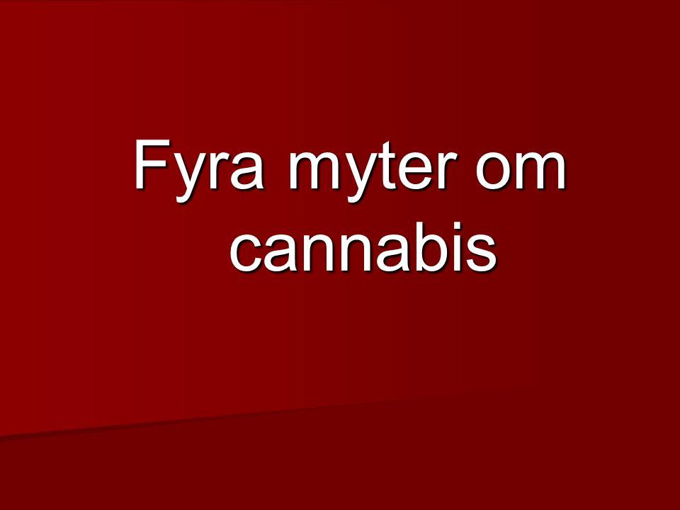 Fyra myter om cannabis