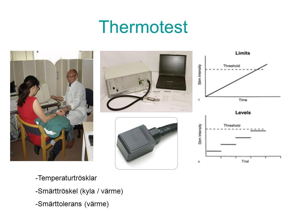 Thermotest -Temperaturtrösklar -Smärttröskel (kyla / värme) -Smärttolerans (värme)