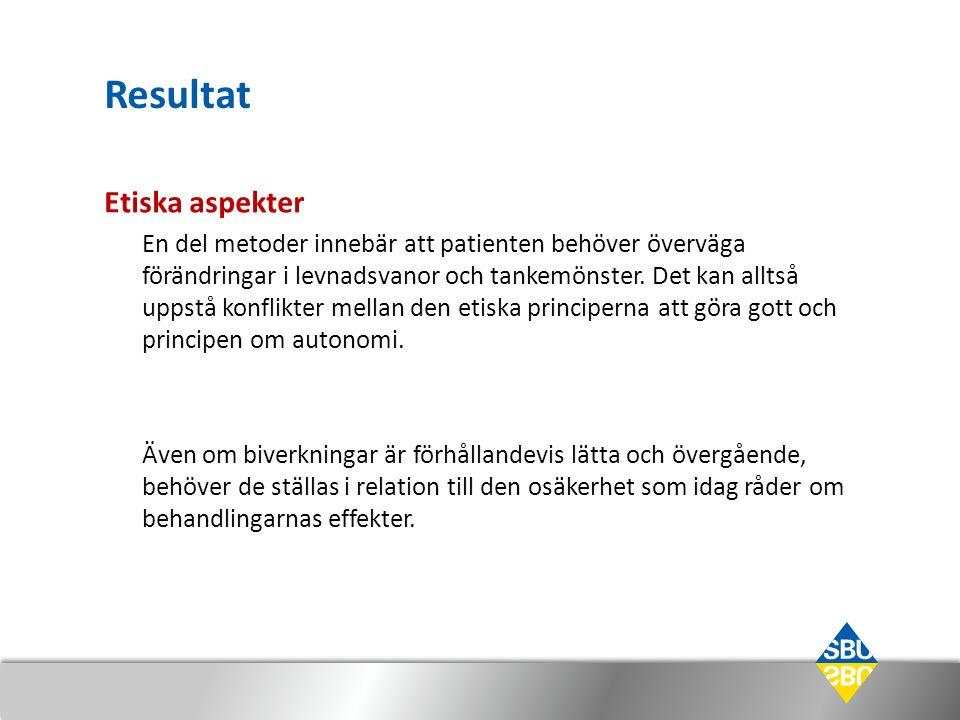 Resultat Etiska aspekter En del metoder innebär att patienten behöver överväga förändringar i levnadsvanor och tankemönster.