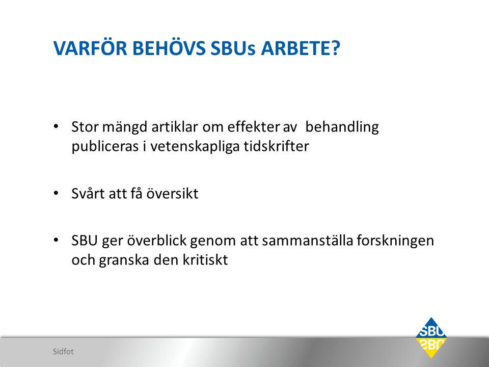 VARFÖR BEHÖVS SBUs ARBETE.