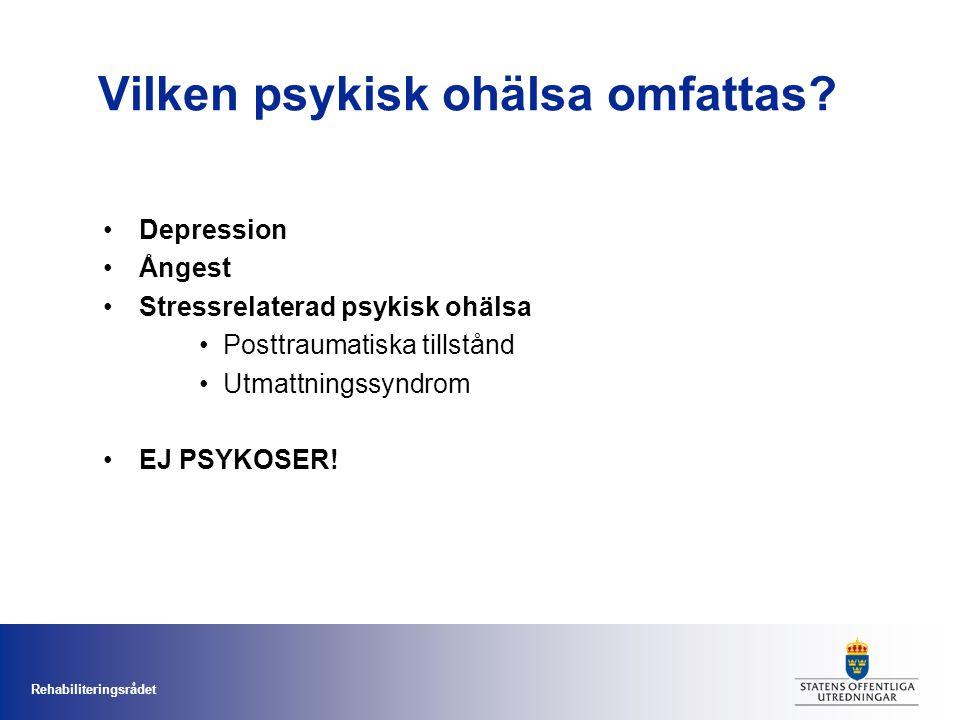 Rehabiliteringsrådet Vilken psykisk ohälsa omfattas.
