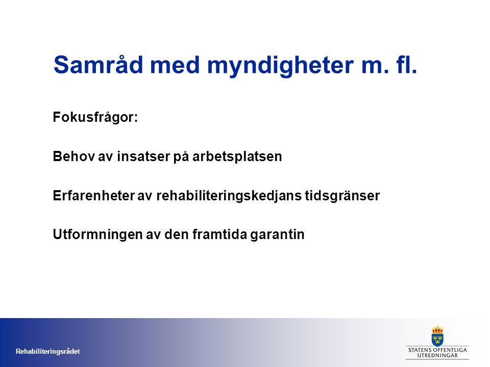 Rehabiliteringsrådet Samråd med myndigheter m.fl.