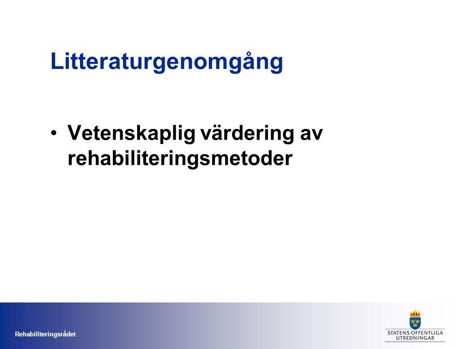 Rehabiliteringsrådet Litteraturgenomgång Vetenskaplig värdering av rehabiliteringsmetoder
