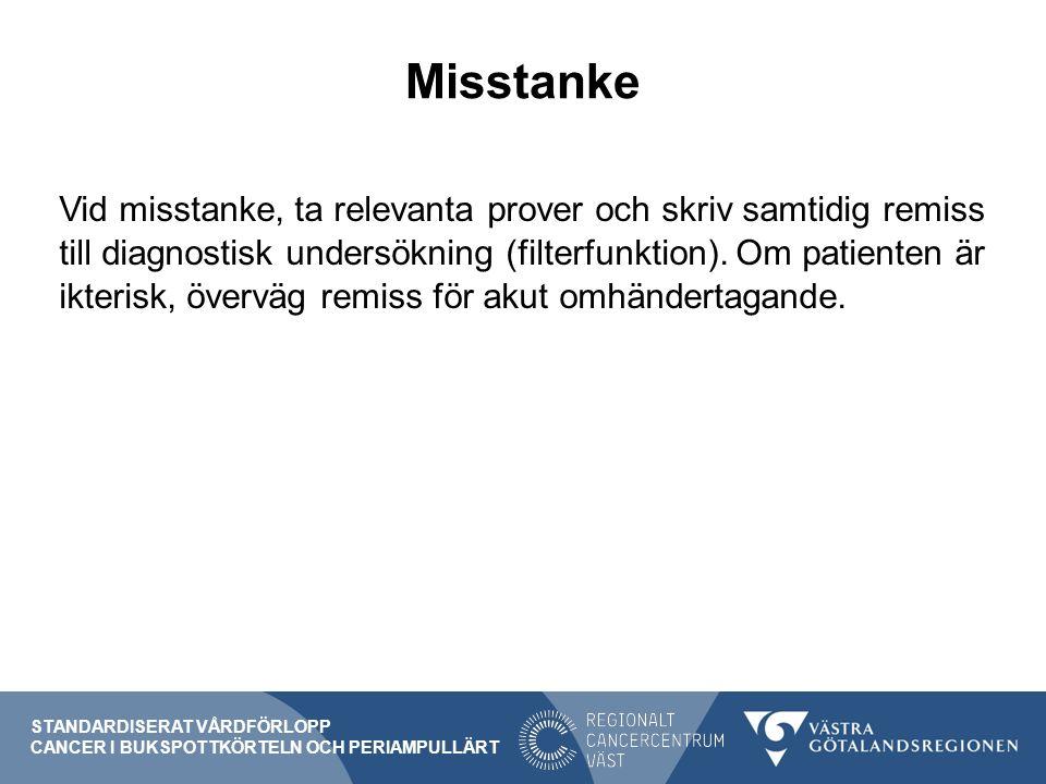 Misstanke Vid misstanke, ta relevanta prover och skriv samtidig remiss till diagnostisk undersökning (filterfunktion).