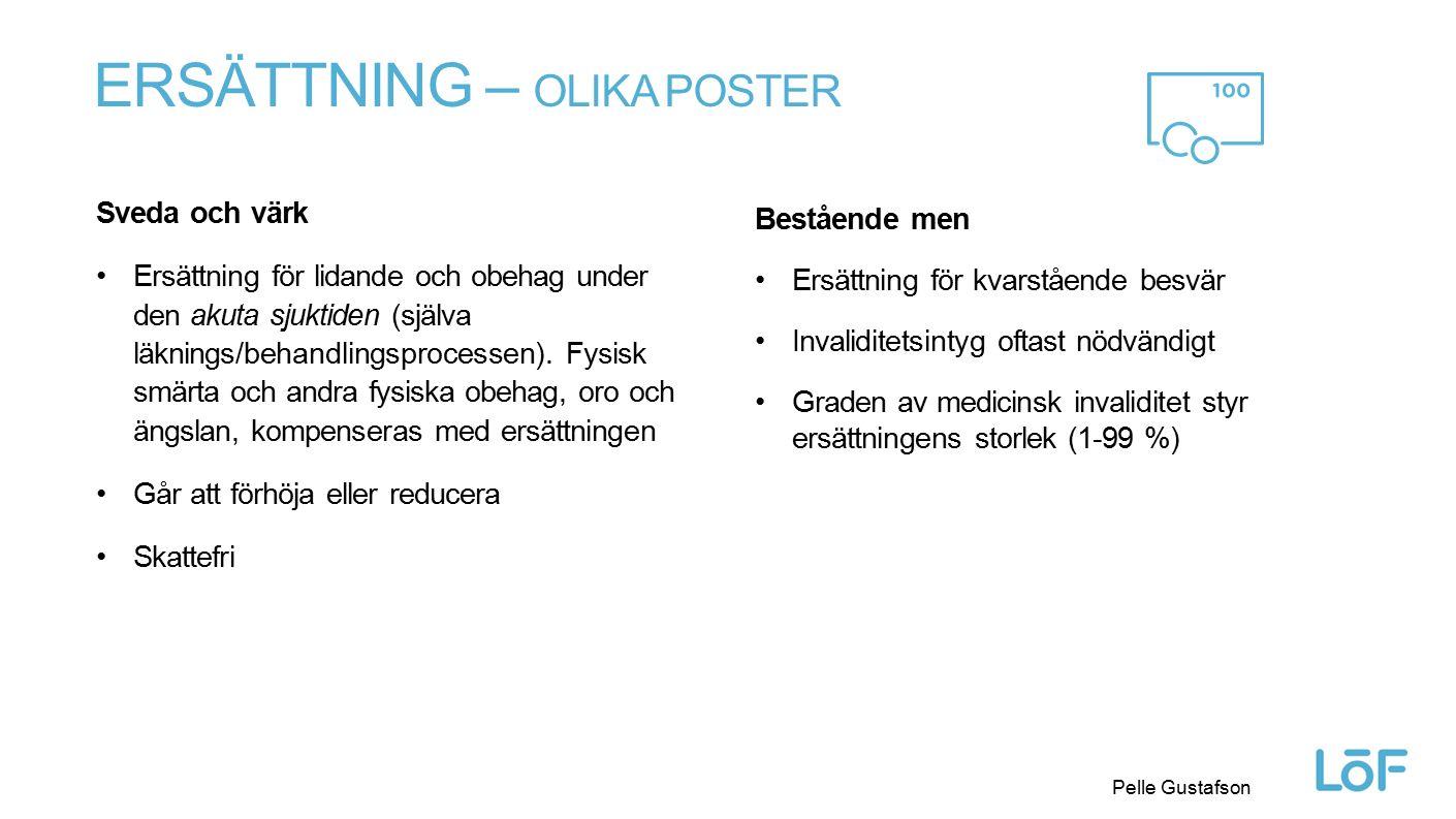Löf Pelle Gustafson ERSÄTTNING – OLIKA POSTER Sveda och värk Ersättning för lidande och obehag under den akuta sjuktiden (själva läknings/behandlingsp