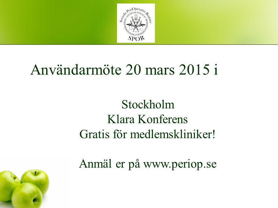 Användarmöte 20 mars 2015 i Stockholm Klara Konferens Gratis för medlemskliniker! Anmäl er på www.periop.se