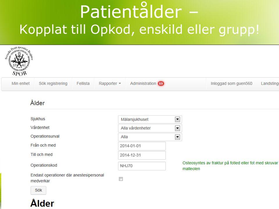 Patientålder – Kopplat till Opkod, enskild eller grupp!