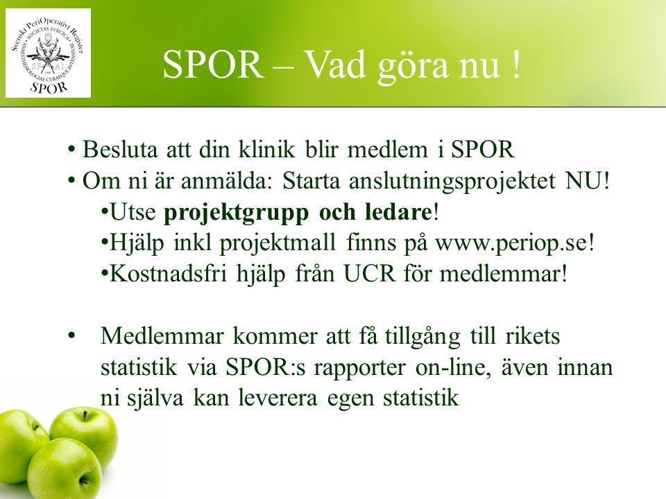Besluta att din klinik blir medlem i SPOR Om ni är anmälda: Starta anslutningsprojektet NU! Utse projektgrupp och ledare! Hjälp inkl projektmall finns