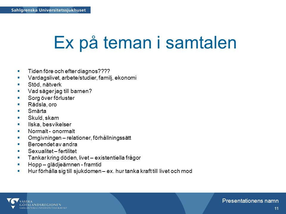 Presentationens namn 11 Ex på teman i samtalen  Tiden före och efter diagnos .