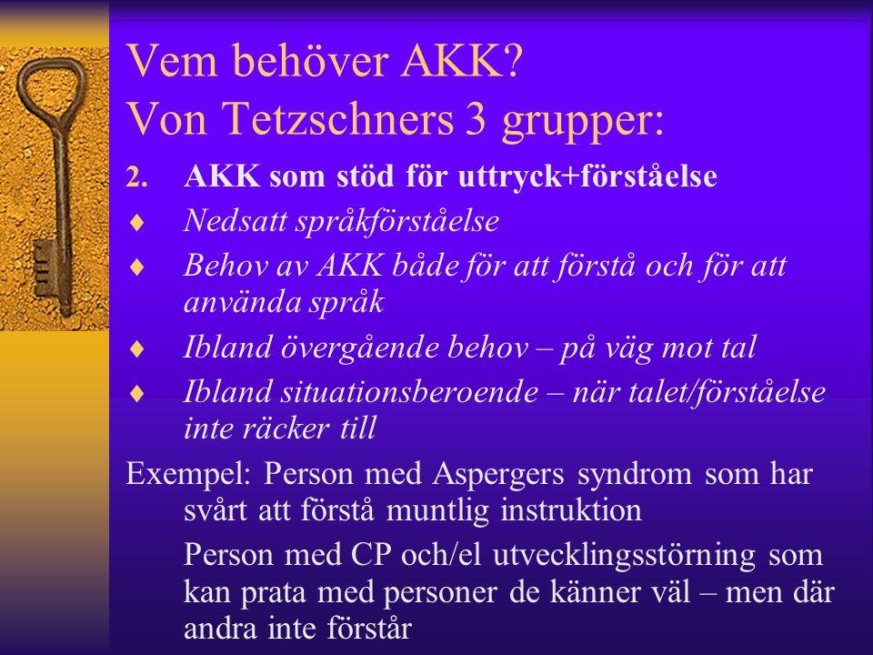 Vem behöver AKK. Von Tetzschners 3 grupper: 2.