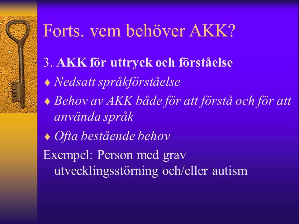 Forts. vem behöver AKK. 3.