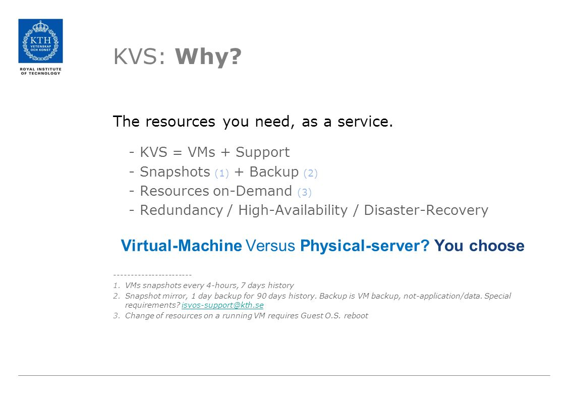 KVS: Why. The resources you need, as a service.
