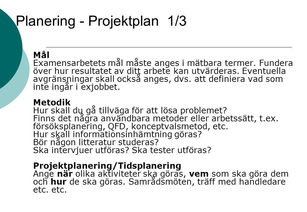 Planering - Projektplan 1/3 Mål Examensarbetets mål måste anges i mätbara termer.