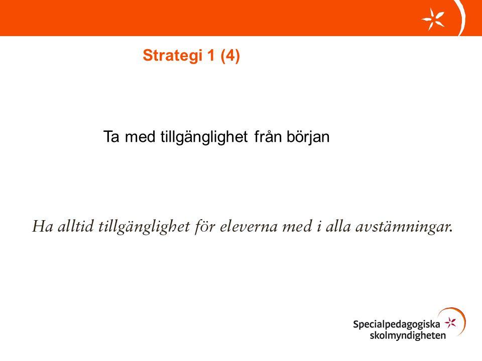 Strategi 1 (4) Ta med tillgänglighet från början