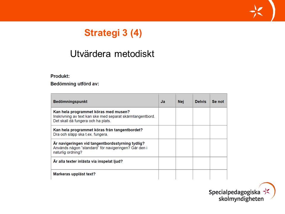 Strategi 3 (4) Utvärdera metodiskt