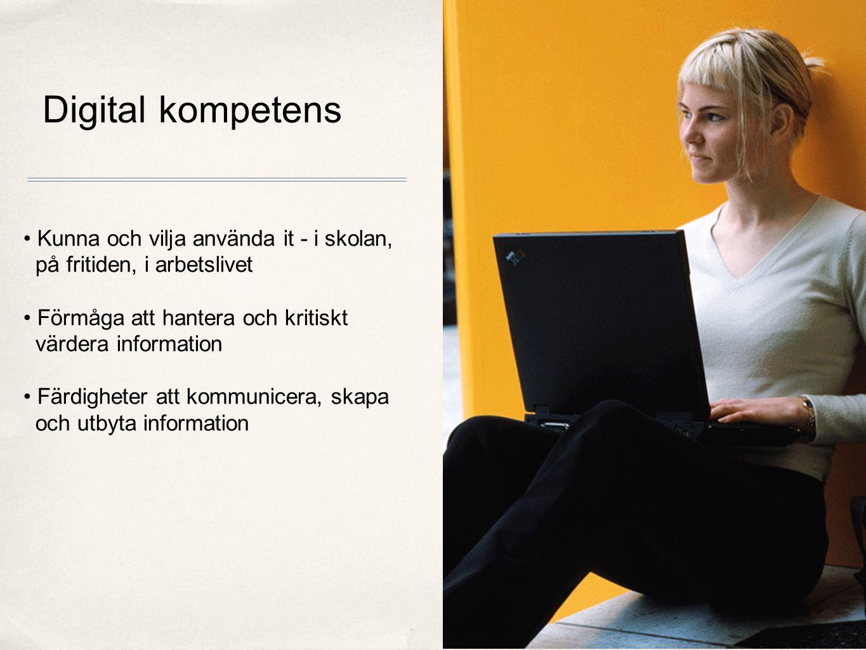 Digital kompetens Nordic Photos Kunna och vilja använda it - i skolan, på fritiden, i arbetslivet Förmåga att hantera och kritiskt värdera information