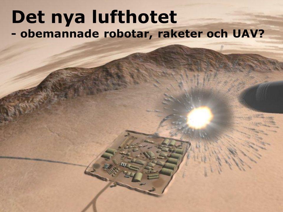 Luftvärnsförbundet 19 Det nya lufthotet - obemannade robotar, raketer och UAV?