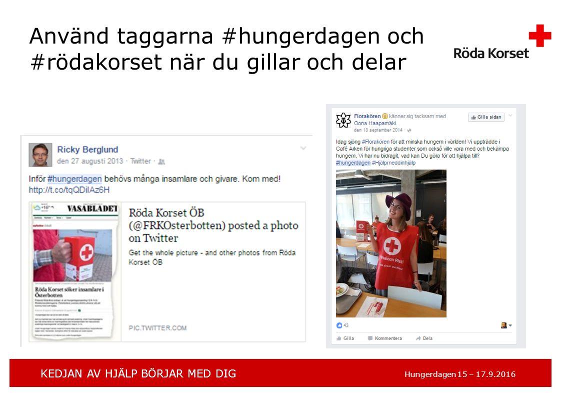 KEDJAN AV HJÄLP BÖRJAR MED DIG Hungerdagen 15 – 17.9.2016 Använd taggarna #hungerdagen och #rödakorset när du gillar och delar
