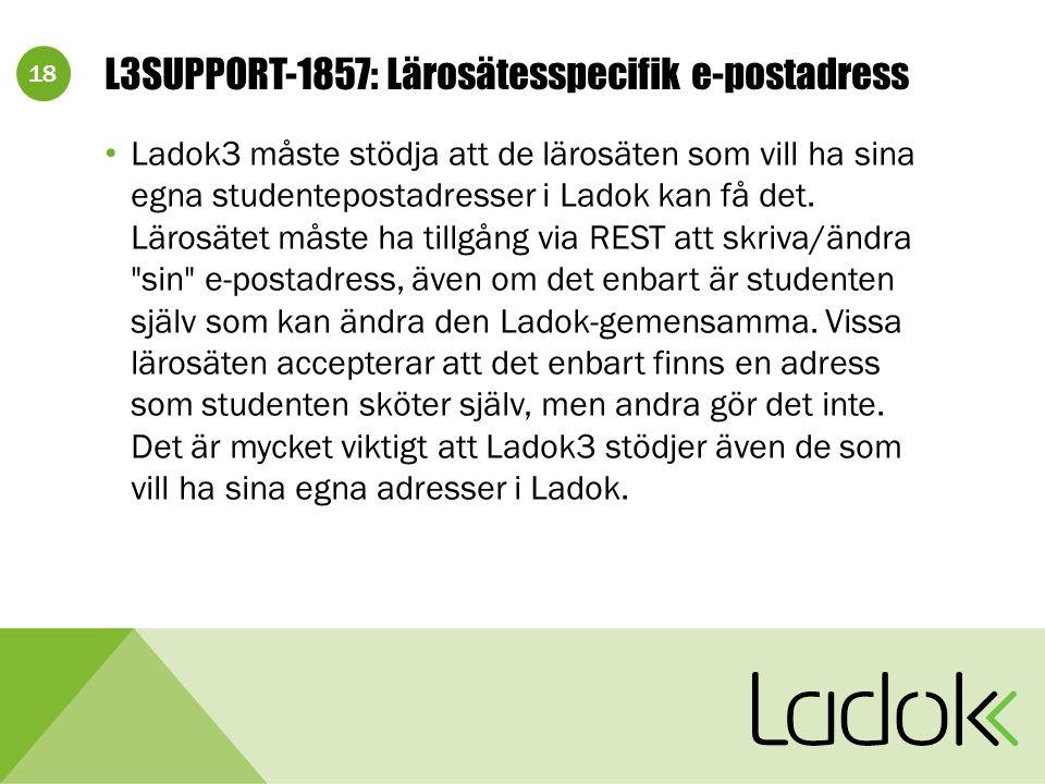 18 L3SUPPORT-1857: Lärosätesspecifik e-postadress Ladok3 måste stödja att de lärosäten som vill ha sina egna studentepostadresser i Ladok kan få det.