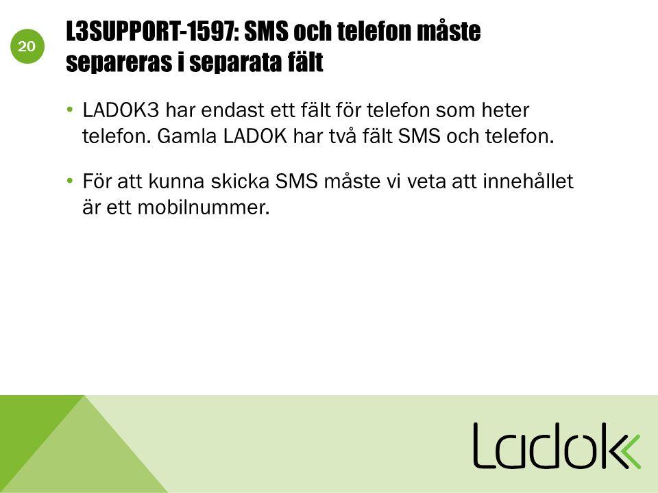 20 L3SUPPORT-1597: SMS och telefon måste separeras i separata fält LADOK3 har endast ett fält för telefon som heter telefon. Gamla LADOK har två fält