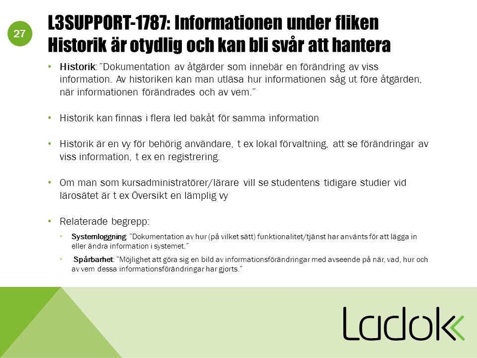 """27 L3SUPPORT-1787: Informationen under fliken Historik är otydlig och kan bli svår att hantera Historik: """"Dokumentation av åtgärder som innebär en för"""