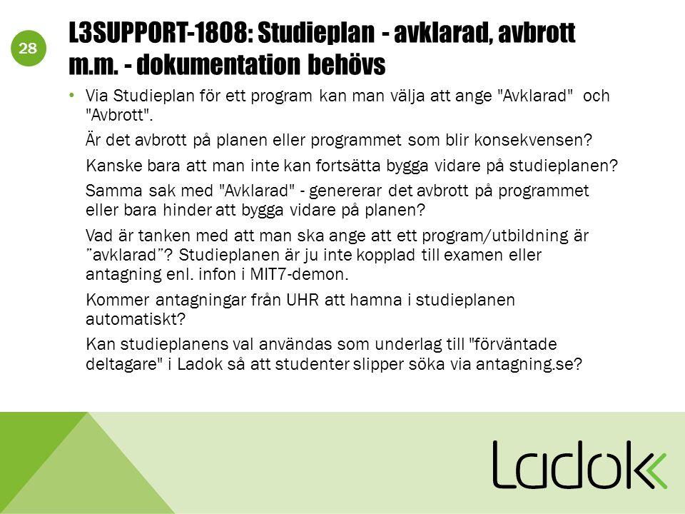 28 L3SUPPORT-1808: Studieplan - avklarad, avbrott m.m. - dokumentation behövs Via Studieplan för ett program kan man välja att ange