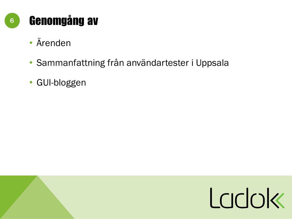 6 Genomgång av Ärenden Sammanfattning från användartester i Uppsala GUI-bloggen