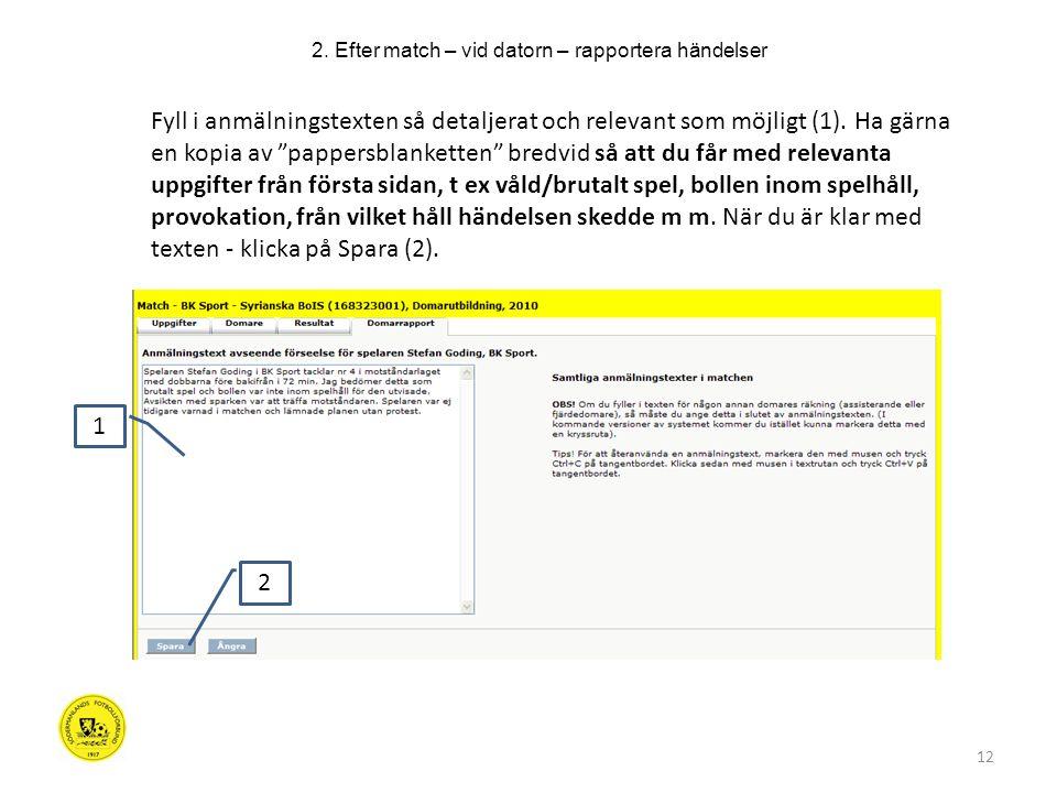 12 Fyll i anmälningstexten så detaljerat och relevant som möjligt (1).