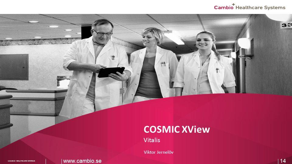Sv CAMBIO HEALTHCARE SYSTEMS COSMIC XView Vitalis Viktor Jernelöv www.cambio.se14