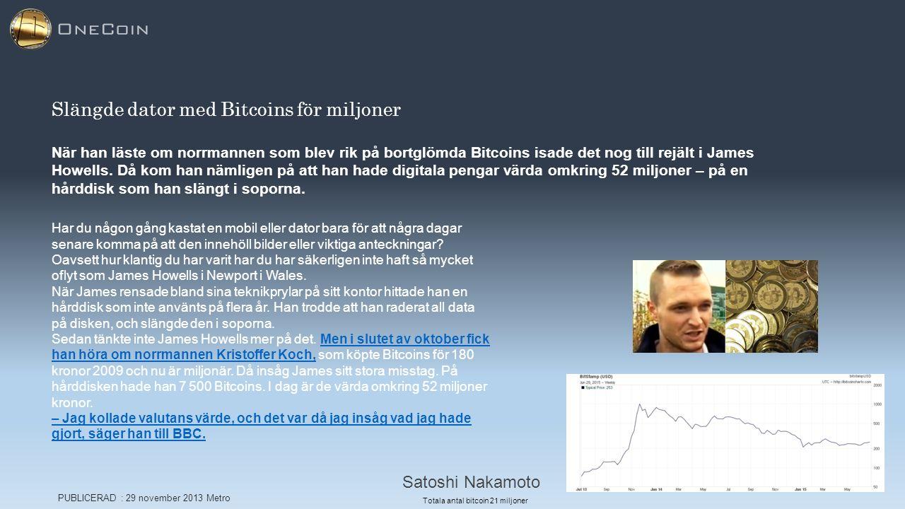 Slängde dator med Bitcoins för miljoner När han läste om norrmannen som blev rik på bortglömda Bitcoins isade det nog till rejält i James Howells. Då