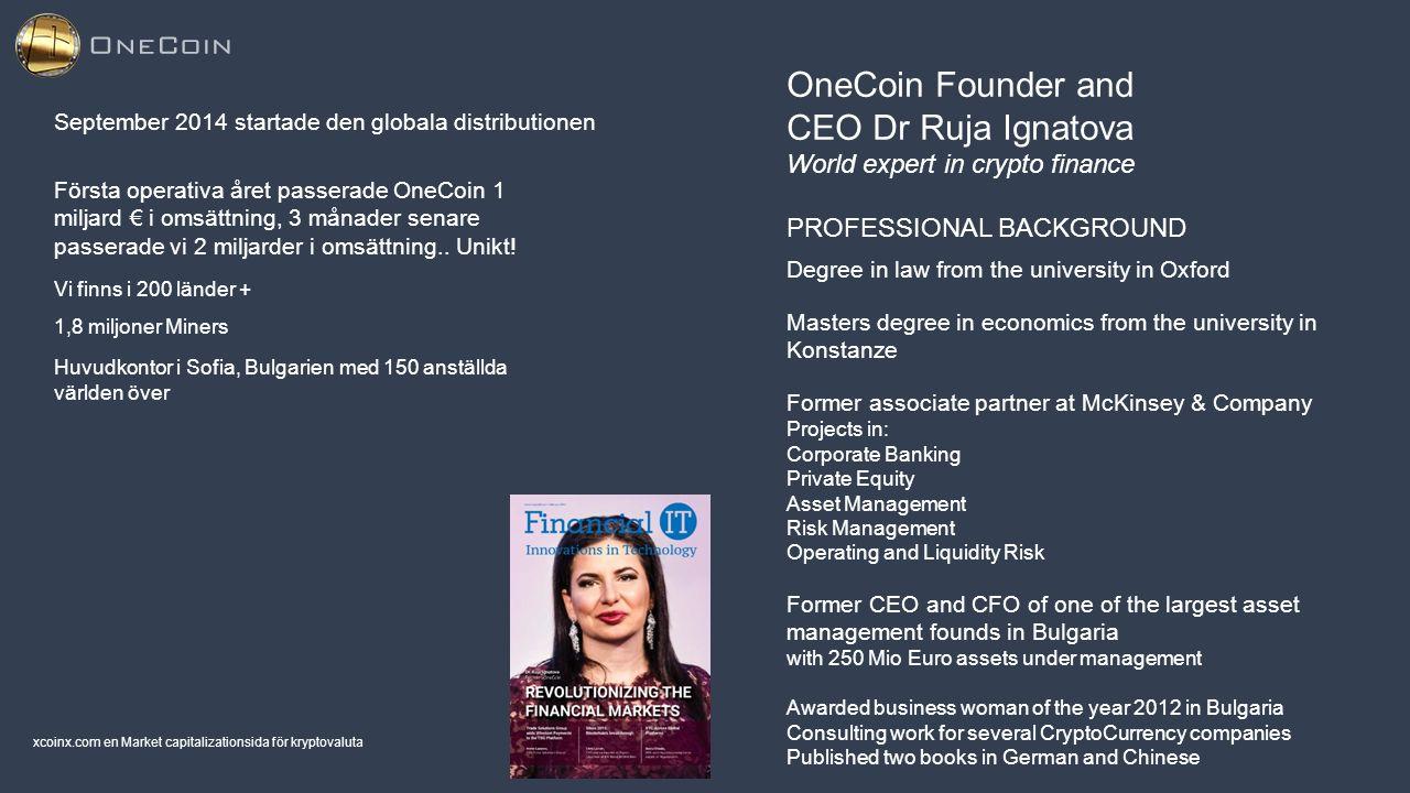 September 2014 startade den globala distributionen Första operativa året passerade OneCoin 1 miljard € i omsättning, 3 månader senare passerade vi 2 miljarder i omsättning..