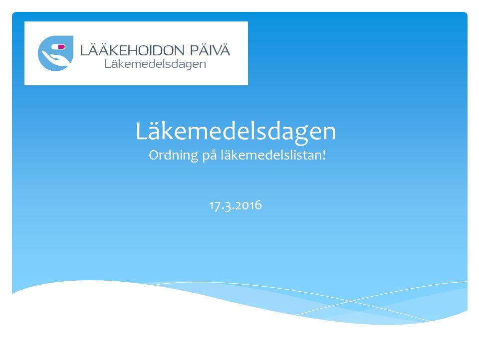 Läkemedelsdagen Ordning på läkemedelslistan! 17.3.2016