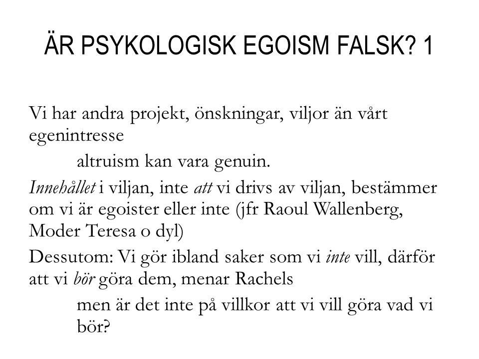 ÄR PSYKOLOGISK EGOISM FALSK.