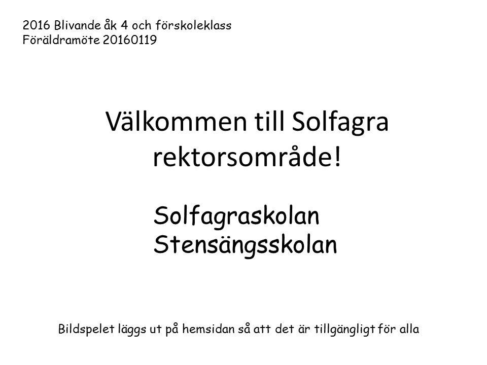 Välkommen till Solfagra rektorsområde.
