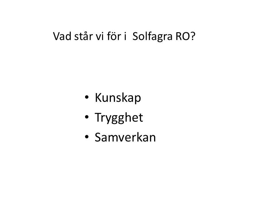 Vad står vi för i Solfagra RO Kunskap Trygghet Samverkan
