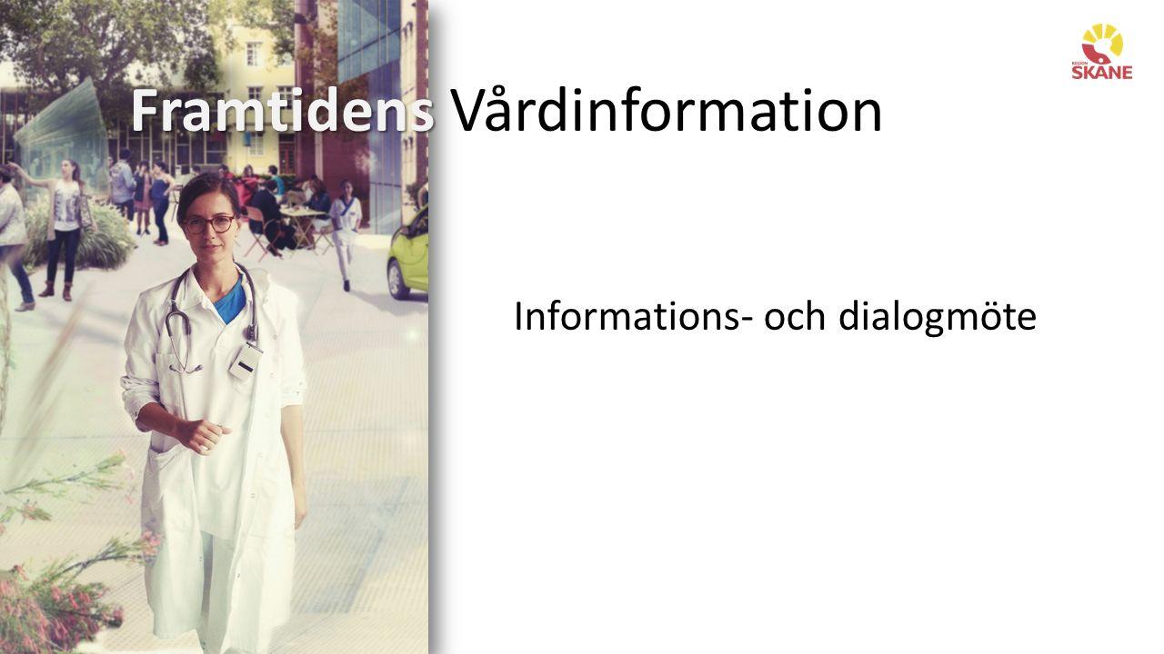 Framtidens Framtidens Vårdinformation Informations- och dialogmöte
