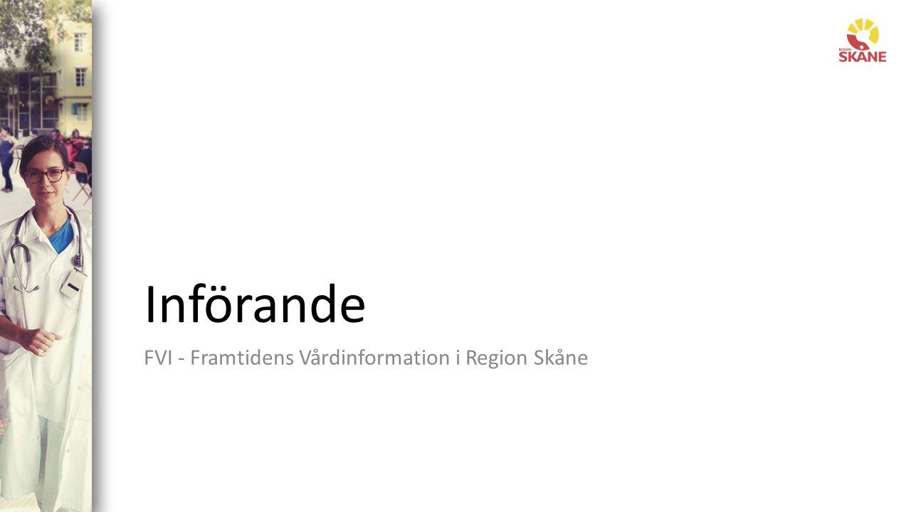 Införande FVI - Framtidens Vårdinformation i Region Skåne